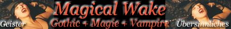Magicalwake - Gothic - Magie - Vampire - Geister